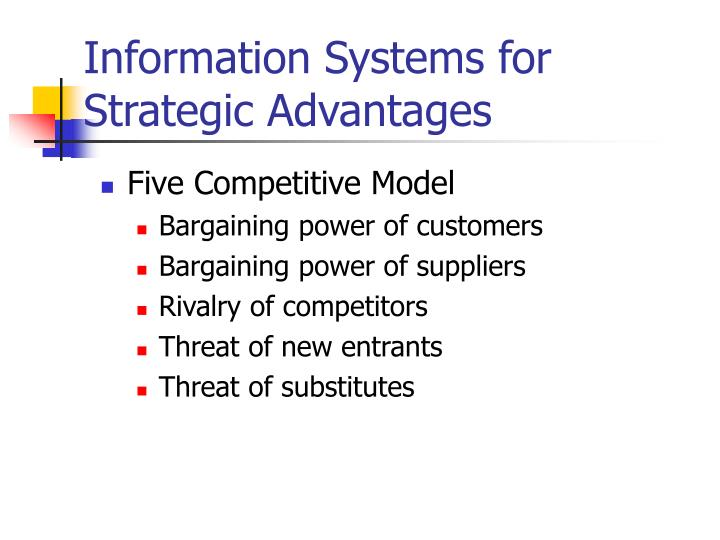 Information Systems for Strategic Advantages