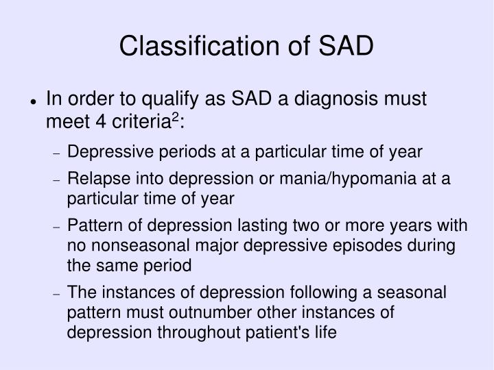 Classification of SAD