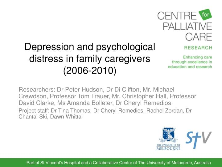 Depression and psychological distress in family caregivers 2006 2010