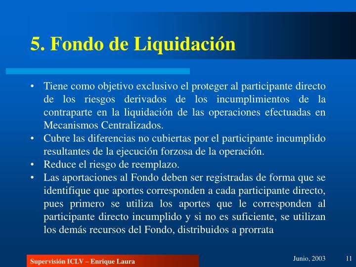 5. Fondo de Liquidación