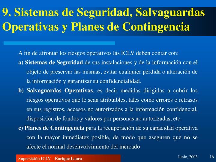 9. Sistemas de Seguridad, Salvaguardas Operativas y Planes de Contingencia