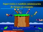 supervisi n es tambi n minimizaci n de riesgos en conjunto