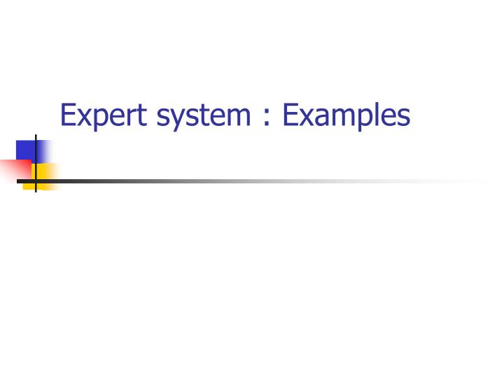 Expert system : Examples