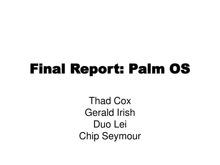 Final Report: Palm OS