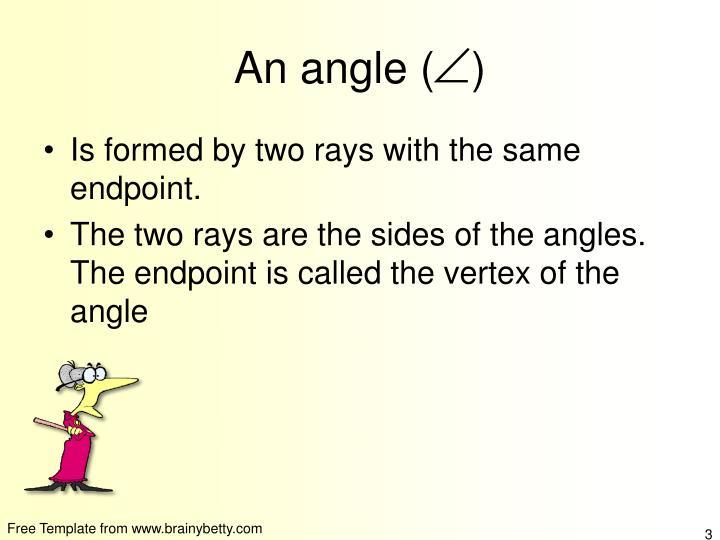 An angle (   )