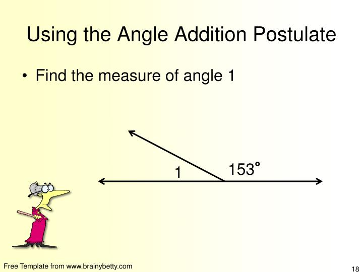 Using the Angle Addition Postulate