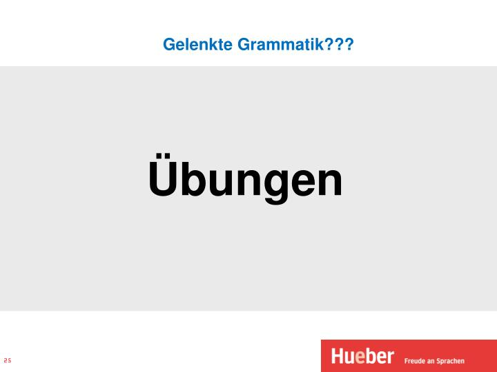 Gelenkte Grammatik???