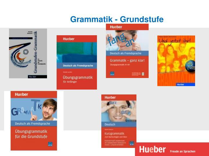 Grammatik - Grundstufe