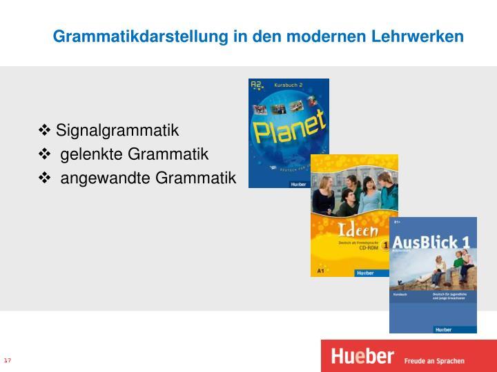 Grammatikdarstellung in den modernen Lehrwerken