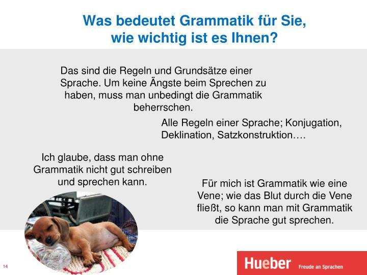 Was bedeutet Grammatik für Sie,
