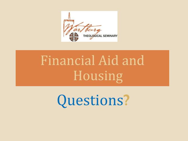 Financial Aid and Housing