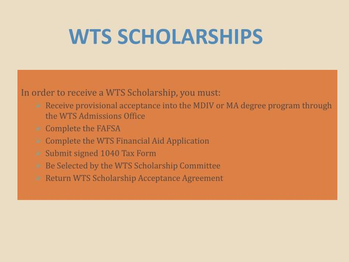 In order to receive a WTS Scholarship, you must: