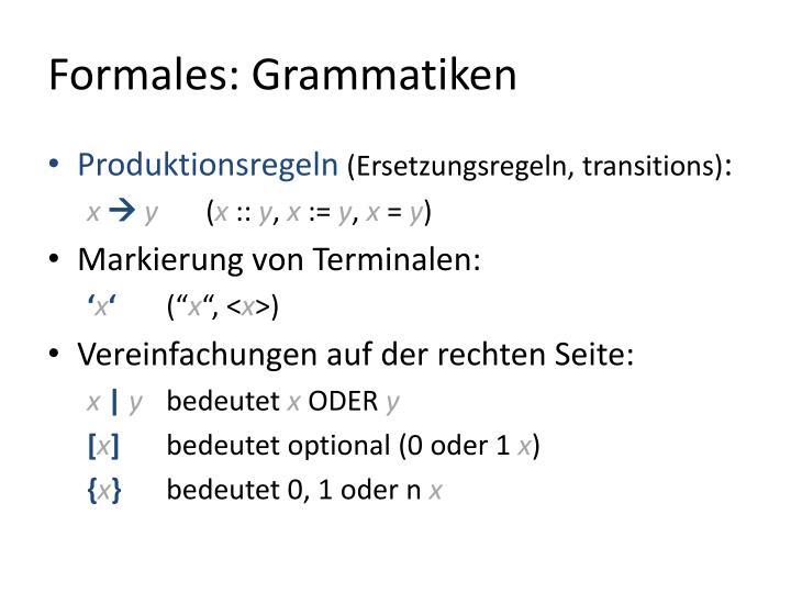 Formales: Grammatiken