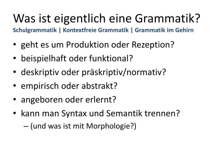 Was ist eigentlich eine Grammatik?