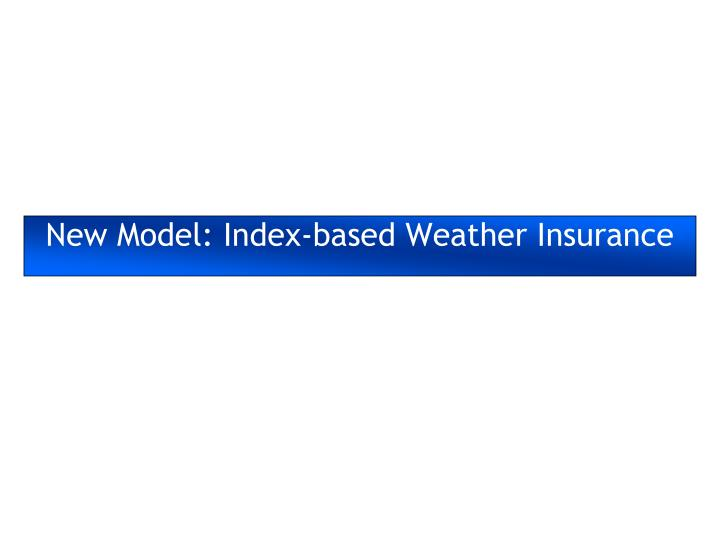 New Model: Index-based Weather Insurance