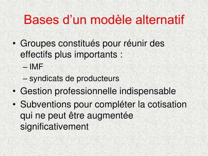 Bases d'un modèle alternatif