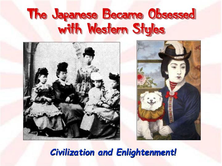 The Japanese Became Obsessed