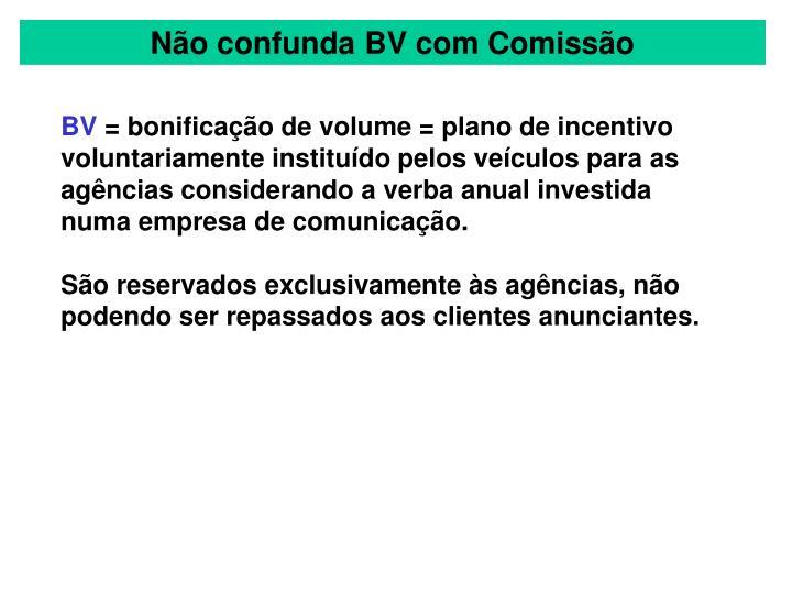 Não confunda BV com Comissão