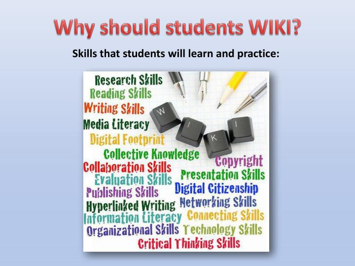 Why should students WIKI?