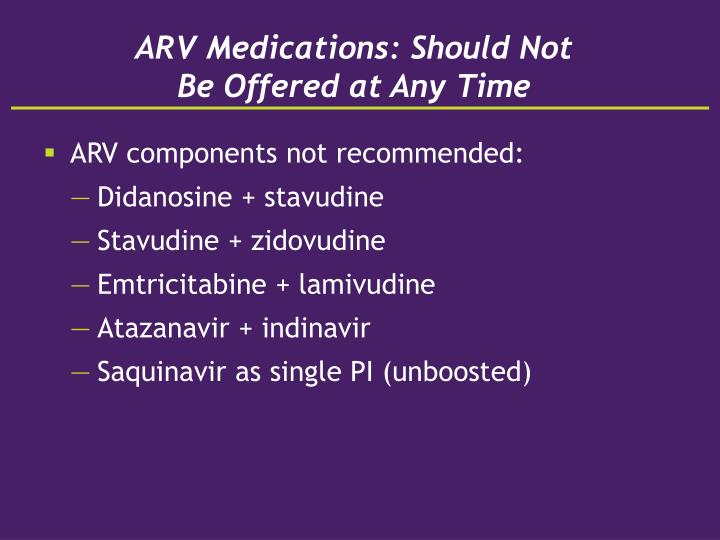 ARV Medications: Should Not