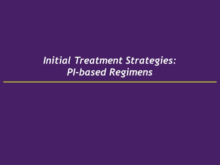 Initial Treatment Strategies: