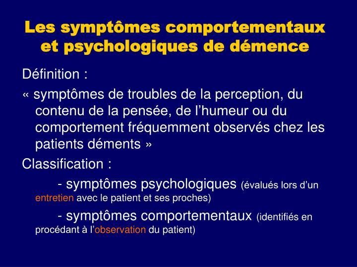 Les symptômes comportementaux et psychologiques de démence