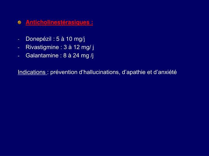 Anticholinestérasiques :