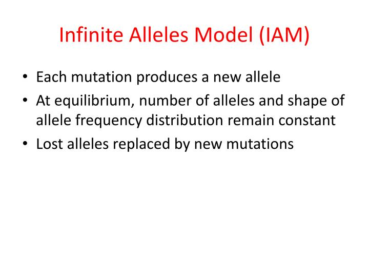 Infinite Alleles Model (IAM)