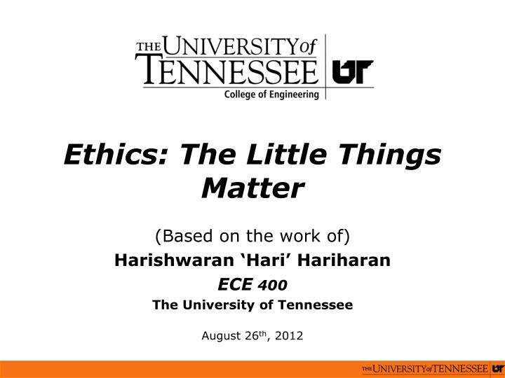Ethics: The Little Things Matter