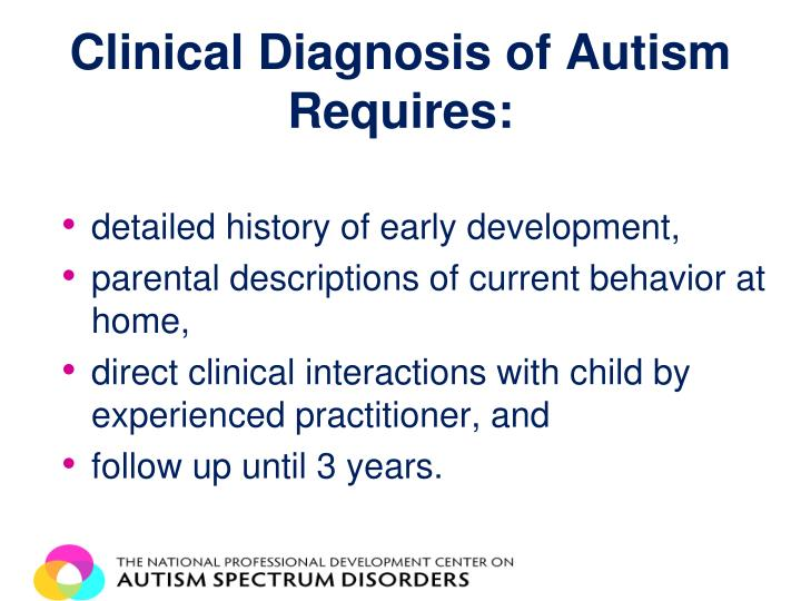 Clinical Diagnosis of Autism Requires: