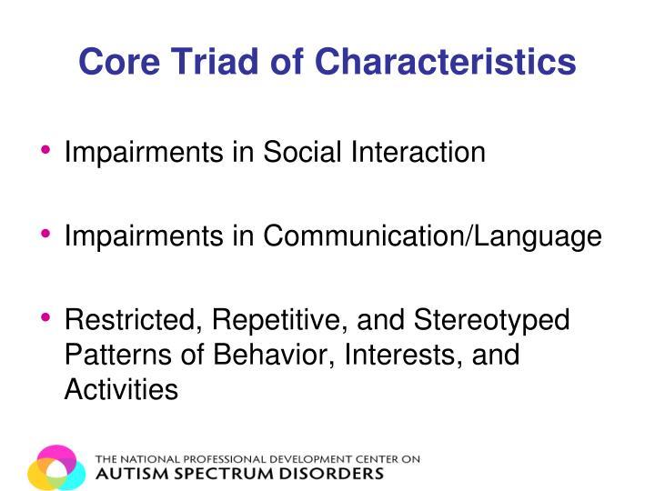 Core Triad of Characteristics