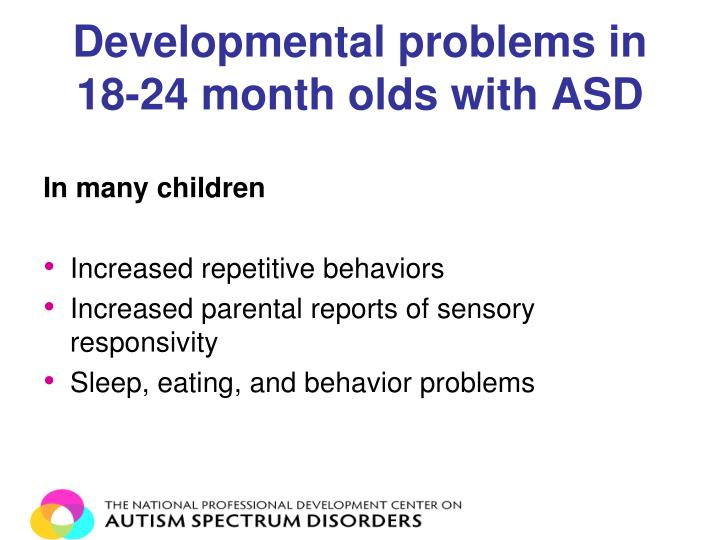 Developmental problems in 18-24 month olds with ASD