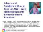 infants and toddlers with or at risk for asd early identification and evidence based practices