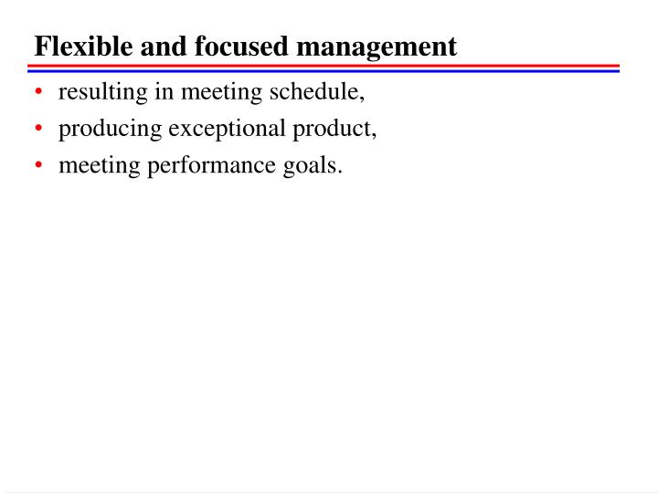 Flexible and focused management