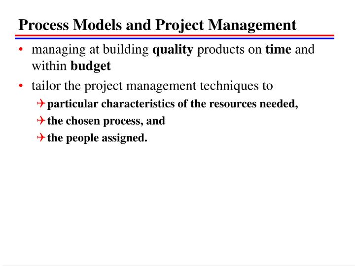 Process Models and Project Management