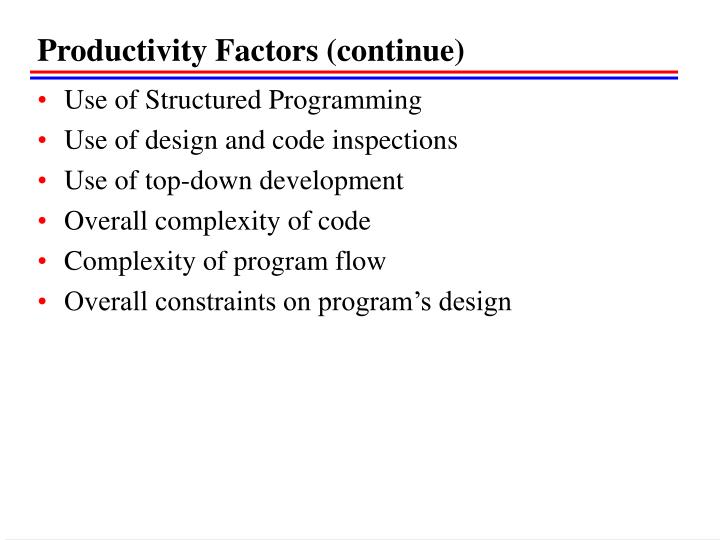 Productivity Factors (continue)