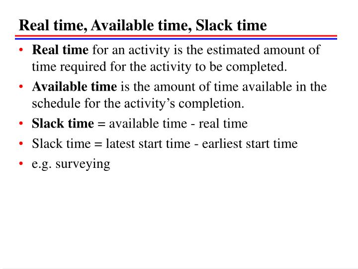 Real time, Available time, Slack time