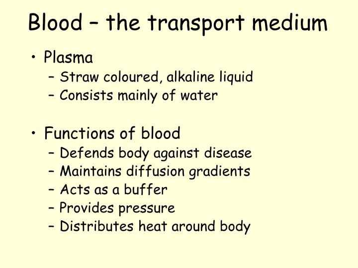 Blood – the transport medium