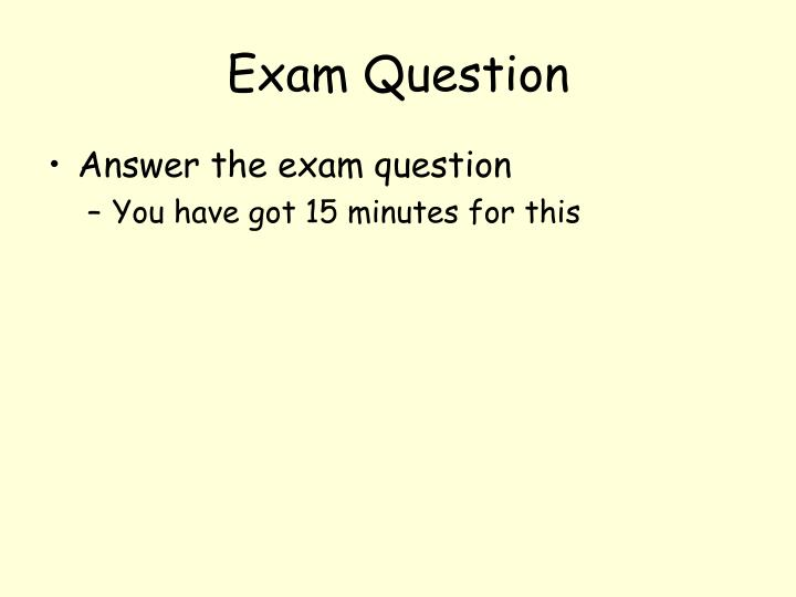 Exam Question
