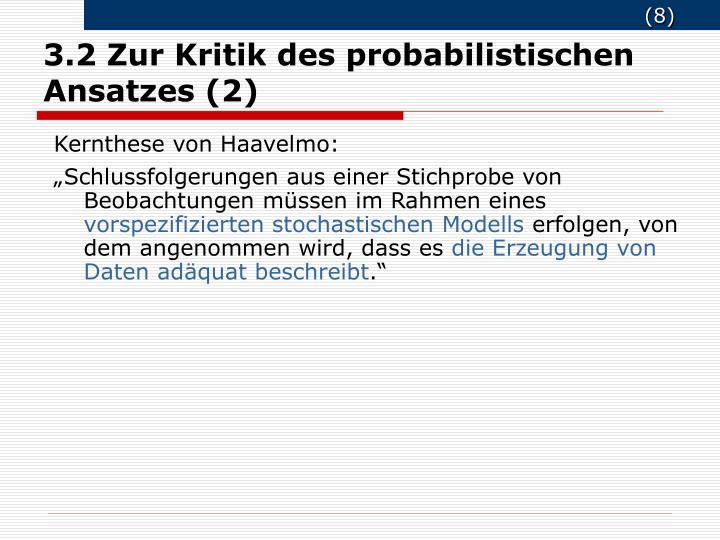 3.2 Zur Kritik des probabilistischen Ansatzes (2)