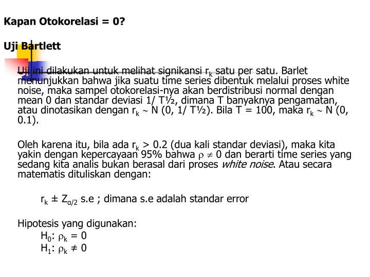 Kapan Otokorelasi = 0?