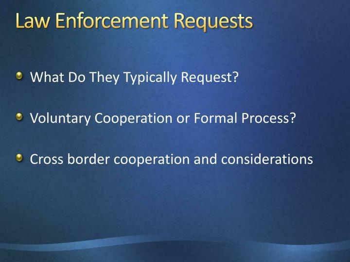 Law Enforcement Requests