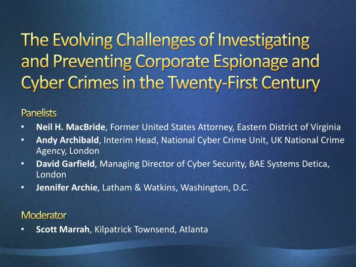 The Evolving Challenges of Investigating and Preventing Corporate Espionage and Cyber Crimes in the ...