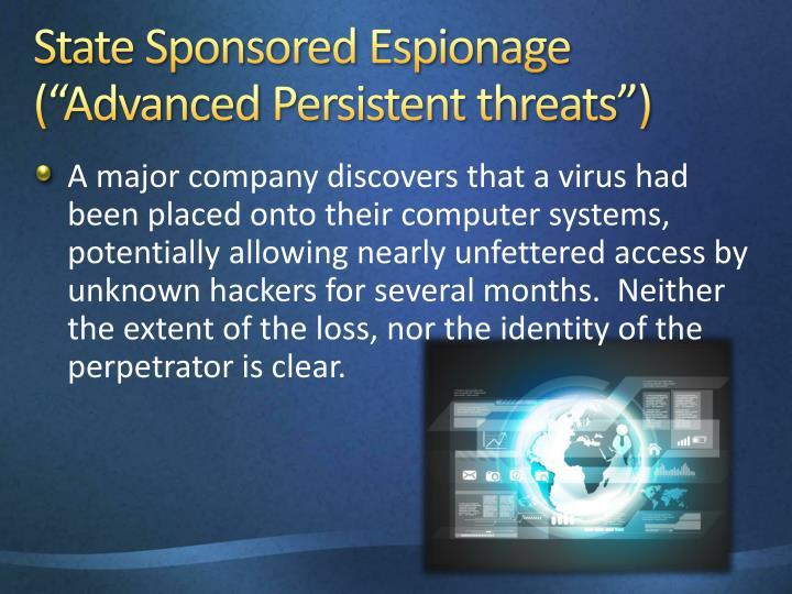 "State Sponsored Espionage (""Advanced"