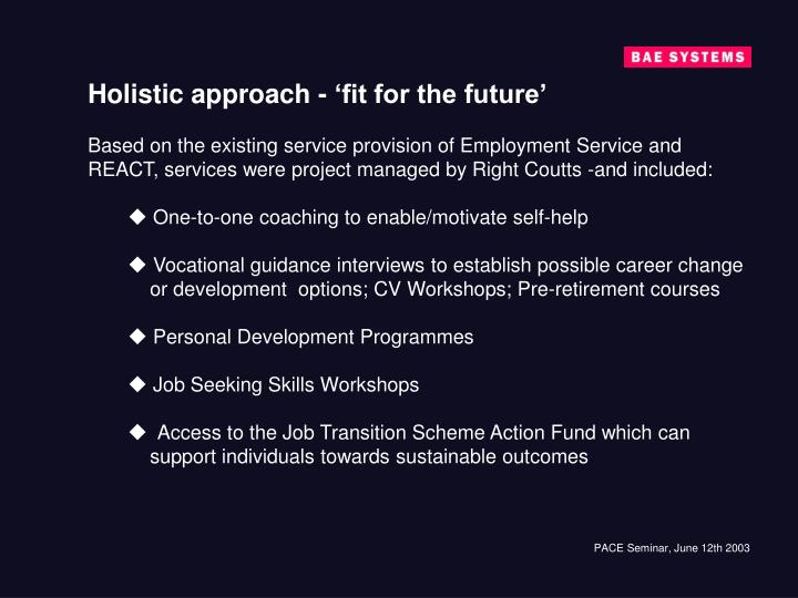 Holistic approach - 'fit for the future'
