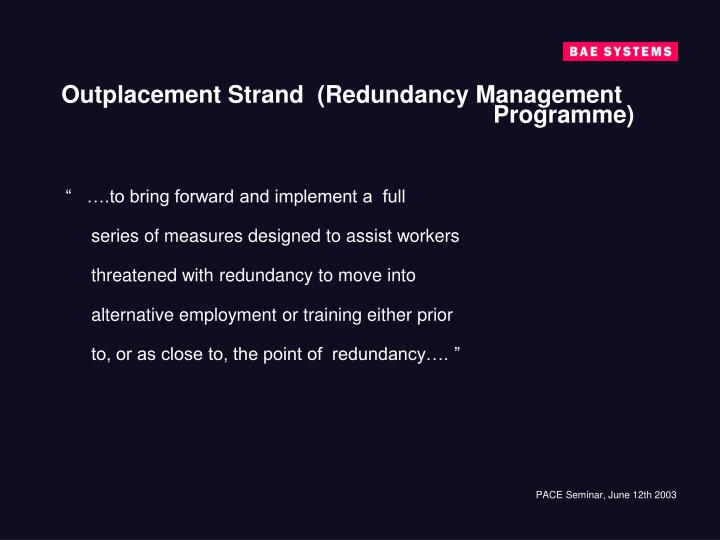 Outplacement Strand  (Redundancy Management Programme)