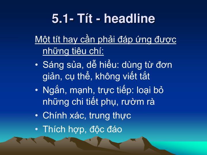 5.1- Tít - headline