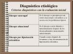 diagn stico etiol gico criterios diagn sticos con la evaluaci n inicial