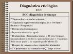 diagn stico etiol gico ecg