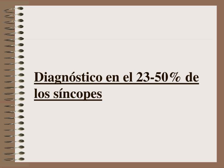 Diagnóstico en el 23-50% de los síncopes